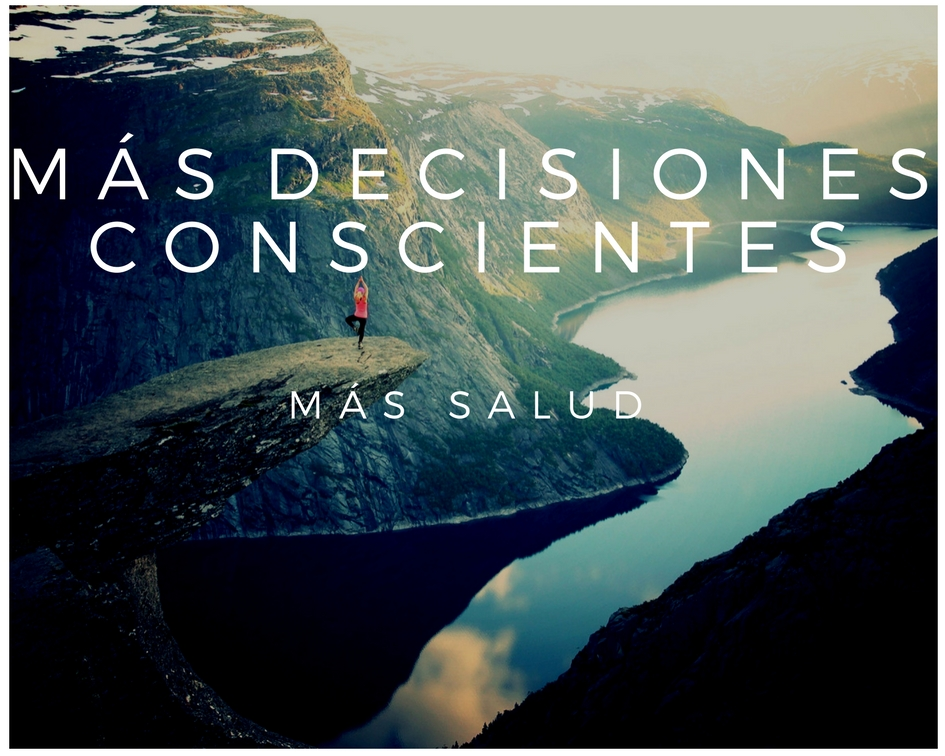 Tomar Decisiones Conscientes Mejora tu Salud