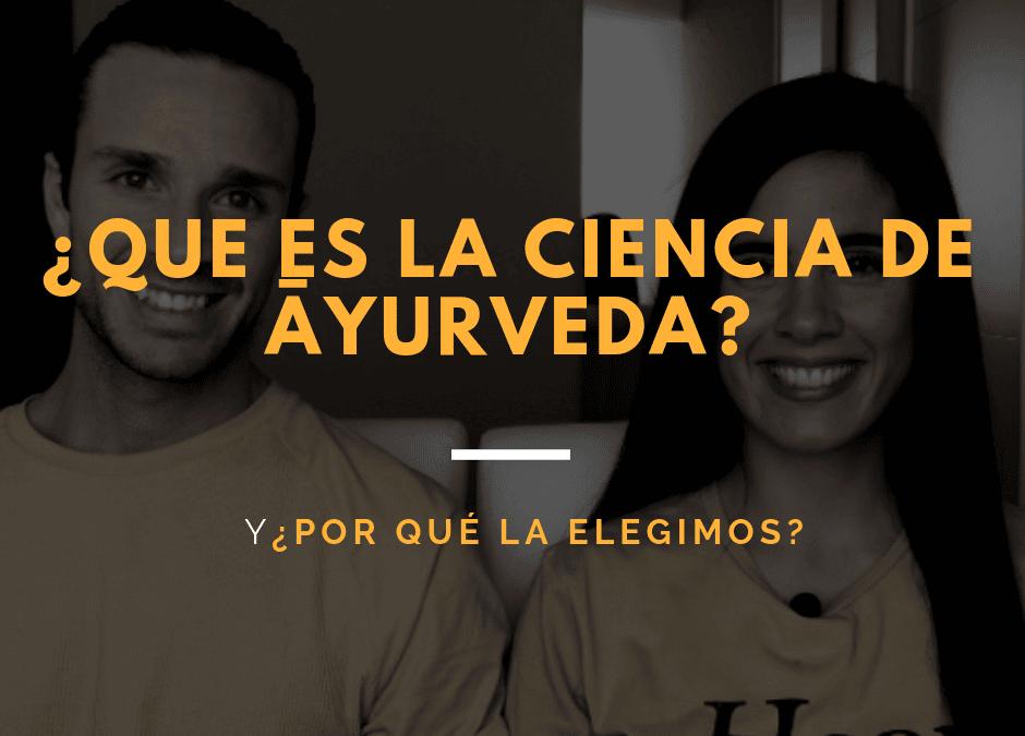 ¿Qué es Ciencia Ayurveda?
