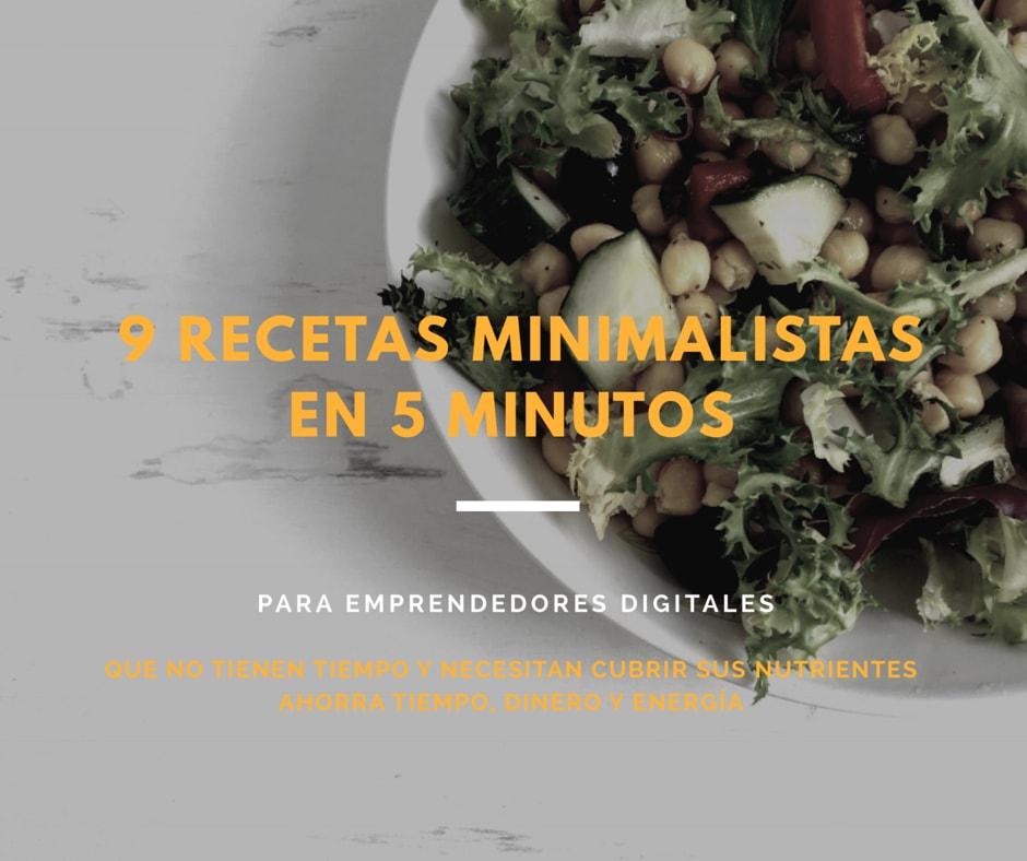 9 recetas minimalistas en 5 minutos para emprendedores digitales que no tienen tiempo