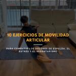 10 ejercicios de movilidad articular